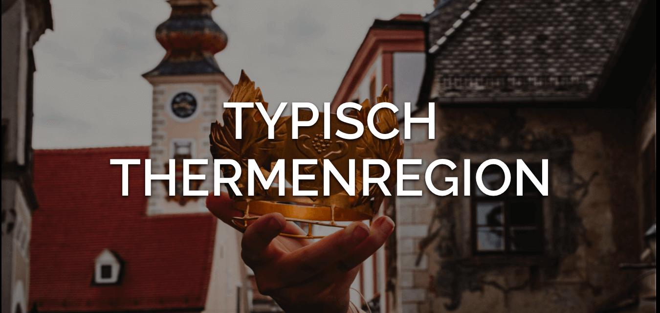 typisch Thermenregion